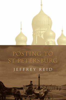 Posting to St Petersburg by Jeffrey Reid