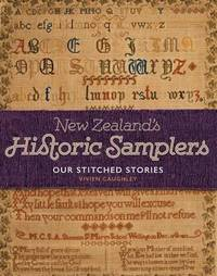 New Zealand's Historic Samplers by Vivien Caughley
