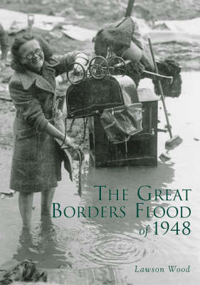 The Great Borders Flood of 1948 by Lawson Wood