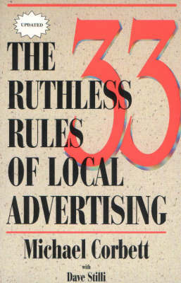 33 Ruthless Rules of Local Advertising by Michael Corbett