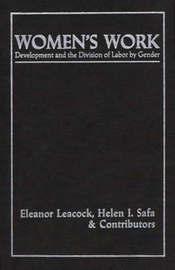 Women's Work by Eleanor Burke Leacock