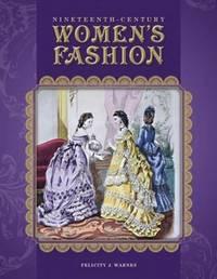 Nineteenth-Century Women's Fashion by Felicity J Warnes