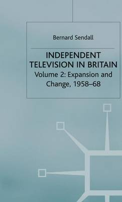 Independent Television in Britain by Bernard Sendall image