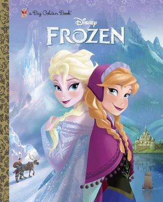 Frozen: A Big Golden Book by Random House Disney