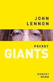 John Lennon: pocket GIANTS by Robert Webb
