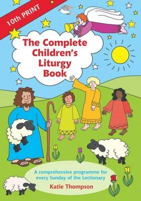 The Complete Children's Liturgy Book by Katie Thompson image