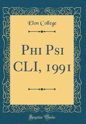 Phi Psi CLI, 1991 (Classic Reprint) by Elon College