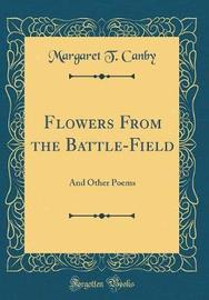 Flowers from the Battle-Field by Margaret T Canby image