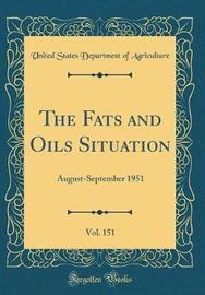 The Fats and Oils Situation, Vol. 151 by United States Department of Agriculture image