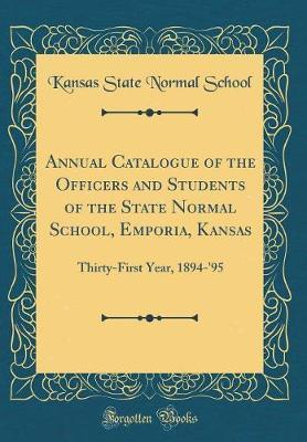 Annual Catalogue of the Officers and Students of the State Normal School, Emporia, Kansas by Kansas State Normal School image