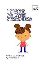 I Won't Go with Strangers by Birdie Chesson