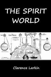 The Spirit World by Clarence Larkin