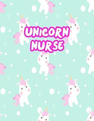 Unicorn Nurse by Dakota Everett