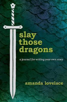 Slay Those Dragons by Amanda Lovelace