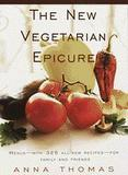 The New Vegetarian Epicure: Menus for Family and Friends by Anna Thomas