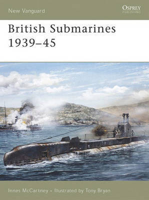 British Submarines 1939-45 by Innes McCartney