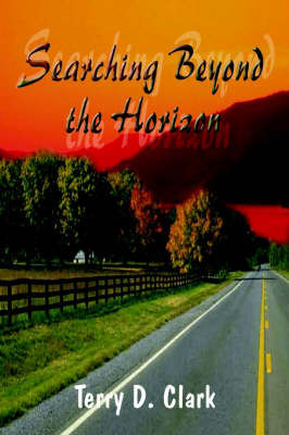 Searching beyond the Horizon by Terry D Clark
