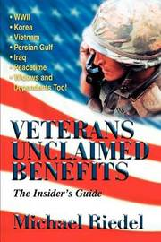 Veterans Unclaimed Benefits: The Insider's Guide by Michael Riedel image