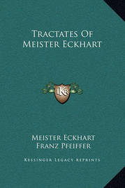 Tractates of Meister Eckhart by Meister Eckhart