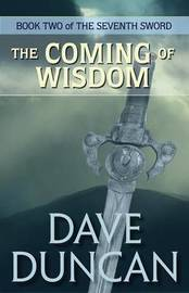 The Coming of Wisdom by Dave Duncan image