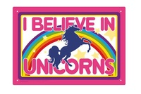 I Believe In Unicorns - Novelty Tin Sign