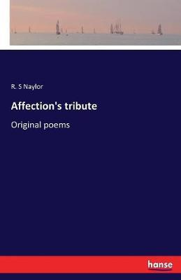 Affection's Tribute by R. S. Naylor image