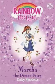 Rainbow Magic: Martha the Doctor Fairy by Daisy Meadows