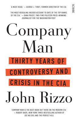 Company Man: Thirty Years Of Controversy And Crisis In The Cia by John Rizzo image