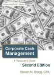 Corporate Cash Management by Steven M. Bragg