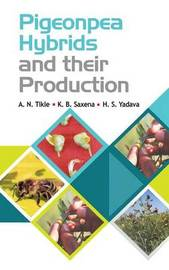 Pigeonpea Hybrids and Their Production by A. N. Tikle