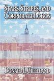 Stars, Stripes and Corporate Logos by Donald L Gilleland