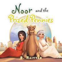 Noor and the Prized Pennies by S Raiyyan