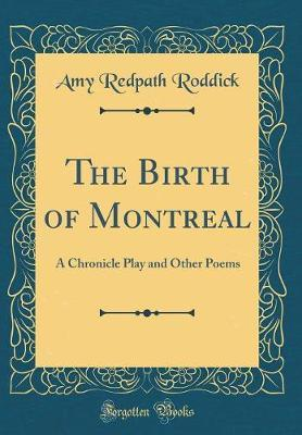 The Birth of Montreal by Amy Redpath Roddick