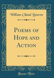 Poems of Hope and Action (Classic Reprint) by William Oland Bourne image