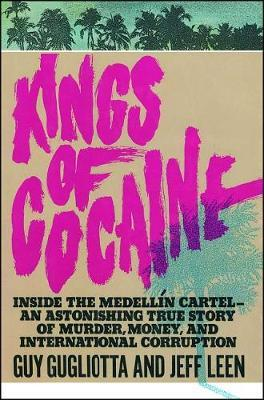 Kings of Cocaine by Guy Gugliotta image