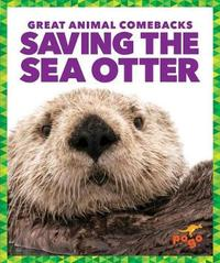 Saving the Sea Otter by Karen Latchana Kenney