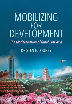 Mobilizing for Development by Kristen E. Looney