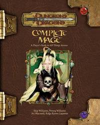 Complete Mage: A Player's Guide to All Things Arcane by Skip Williams image