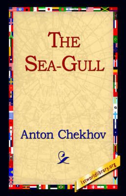 The Sea-Gull by Anton Pavlovich Chekhov