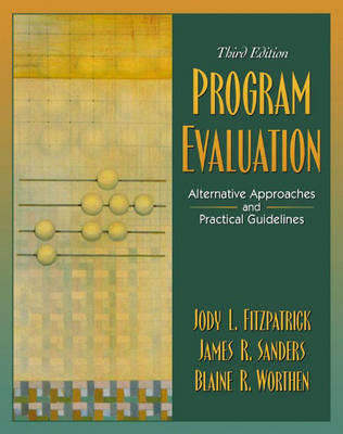 Program Evaluation: Alternative Approaches and Practical Guidelines by Jody L Fitzpatrick