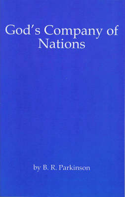 Gods Company of Nations by B.R. Parkinson