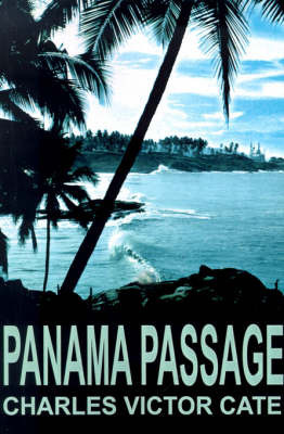 Panama Passage by Charles V. Cate