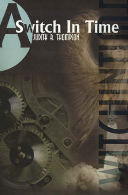 A Switch in Time by Judith R. Thompson