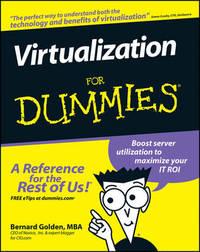 Virtualization For Dummies by Bernard Golden