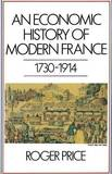 Economic History of Modern France by Roger Price
