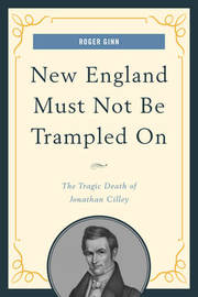 New England Must Not Be Trampled On by Roger Ginn