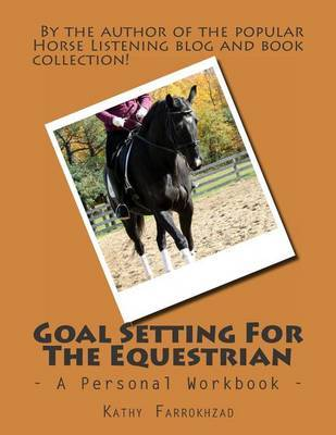 Goal Setting for the Equestrian by Kathy Farrokhzad