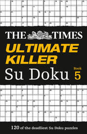 The Times Ultimate Killer Su Doku Book 5 by Puzzler Media