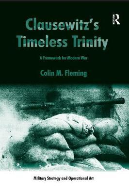 Clausewitz's Timeless Trinity by Colin M. Fleming