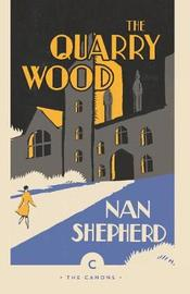The Quarry Wood by Nan Shepherd